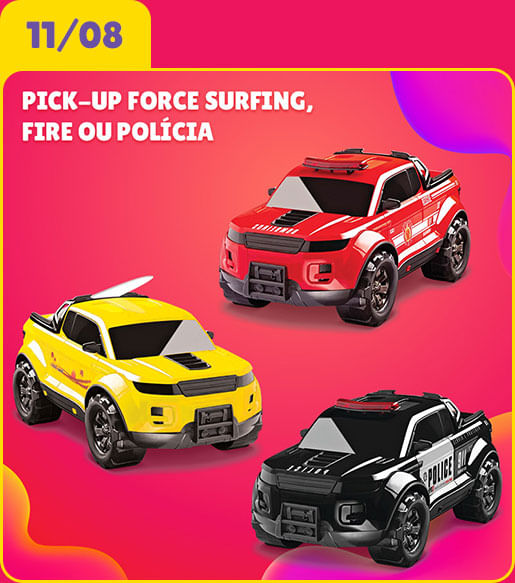 Pick-Up Force Surfing, Fire ou Polícia