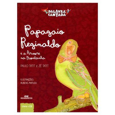 Livro-Papagaio-Reginaldo-e-a-Arvore-na-Montanha---Palavra-Cantada---Melhoramentos