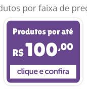 Produtos por até R$ 100,00