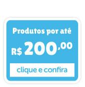 Produtos por até R$ 200,00